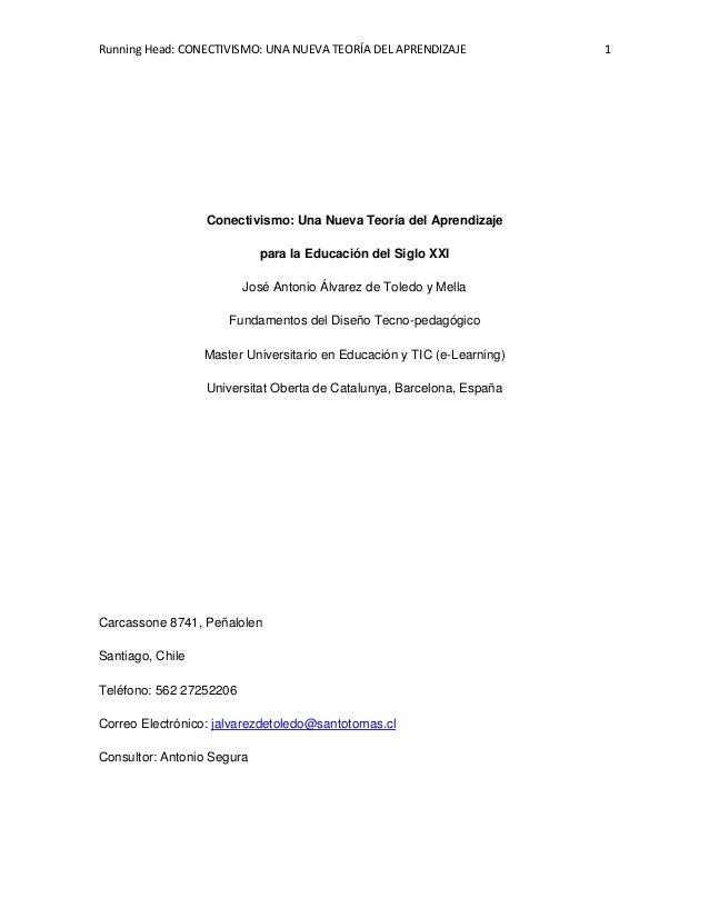 Running Head: CONECTIVISMO: UNA NUEVA TEORÍA DEL APRENDIZAJE             1                  Conectivismo: Una Nueva Teoría...
