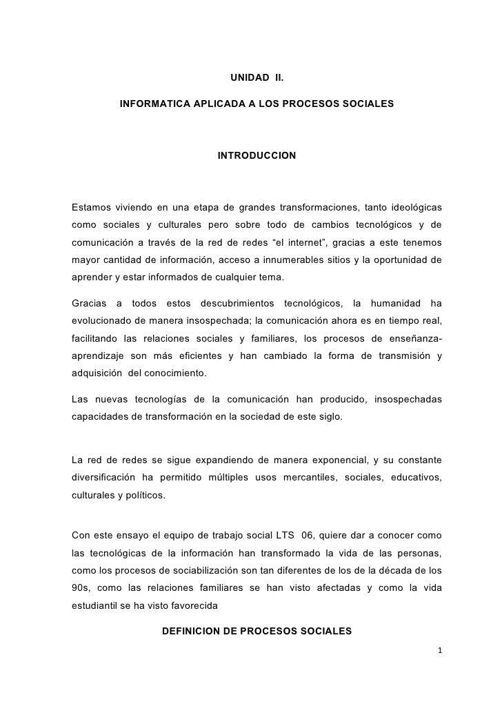 UNIDAD II.           INFORMATICA APLICADA A LOS PROCESOS SOCIALES                                 INTRODUCCIONEstamos vivi...