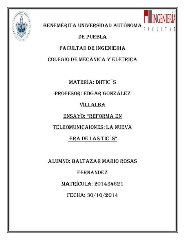 BENEMÉRITA UNIVERSIDAD AUTÓNOMA  DE PUEBLA  FACULTAD DE INGENIERIA  COLEGIO DE MECÁNICA Y ELÉTRICA  MATERIA: DHTIC´S  PROF...