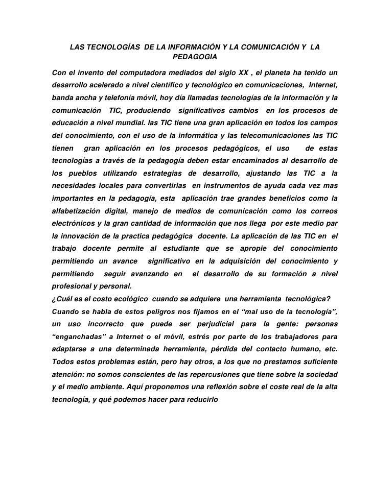 LAS TECNOLOGÍAS DE LA INFORMACIÓN Y LA COMUNICACIÓN Y LA                             PEDAGOGIACon el invento del computado...