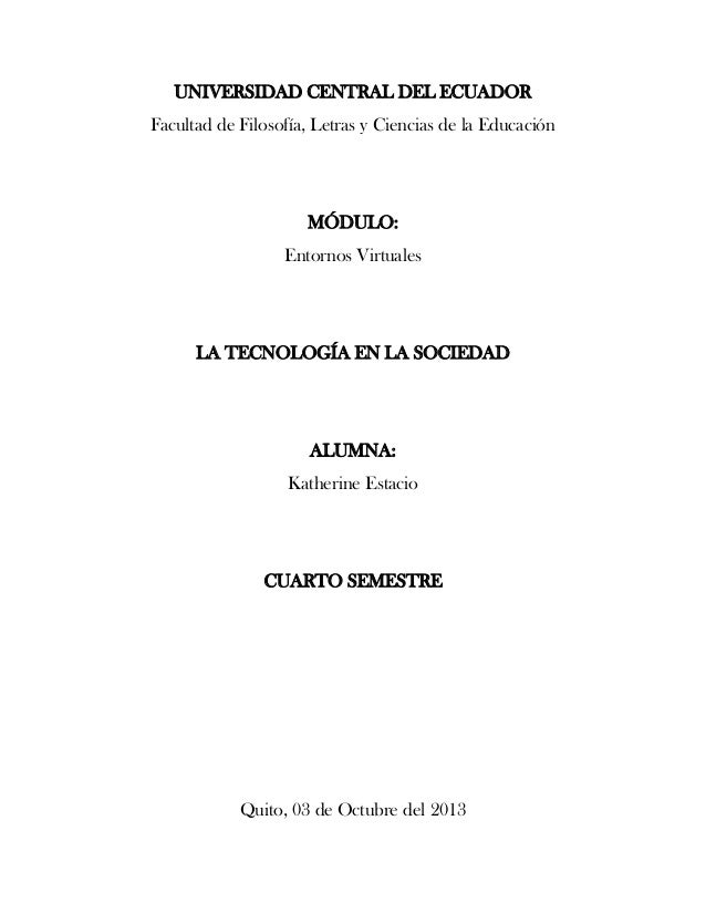 UNIVERSIDAD CENTRAL DEL ECUADOR Facultad de Filosofía, Letras y Ciencias de la Educación MÓDULO: Entornos Virtuales LA TEC...