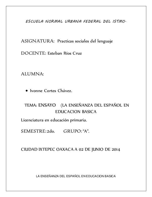 ESCUELA NORMAL URBANA FEDERAL DEL ISTMO. ASIGNATURA: Practicas sociales del lenguaje DOCENTE: Esteban Ríos Cruz ALUMNA:  ...