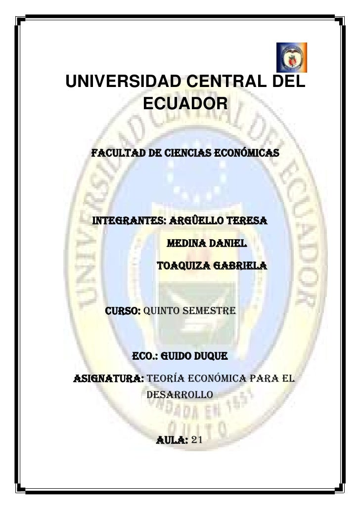 UNIVERSIDAD CENTRAL DEL        ECUADOR  Facultad de Ciencias Económicas   Integrantes: Argûello Teresa               Medin...