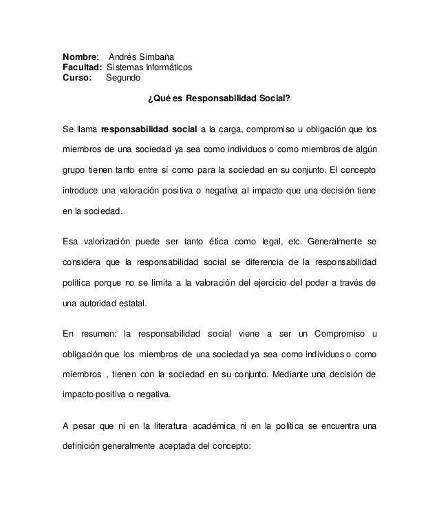 Nombre: Andrés Simbaña Facultad: Sistemas Informáticos Curso: Segundo ¿Qué es Responsabilidad Social? Se llama responsabil...