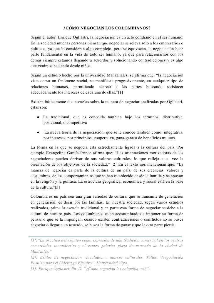 ¿CÓMO NEGOCIAN LOS COLOMBIANOS?Según el autor Enrique Ogliastri, la negociación es un acto cotidiano en el ser humano.En l...