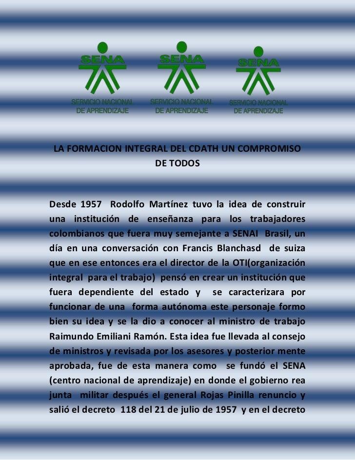 LA FORMACION INTEGRAL DEL CDATH UN COMPROMISO DE TODOS<br />Desde 1957  Rodolfo Martínez tuvo la idea de construir una ins...