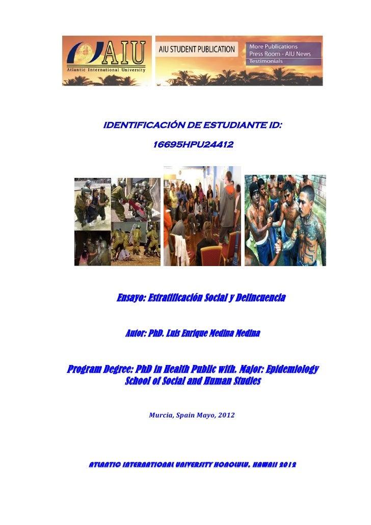 IDENTIFICACIÓN DE ESTUDIANTE ID:                     16695HPU24412            Ensayo: Estratificación Social y Delincuenci...