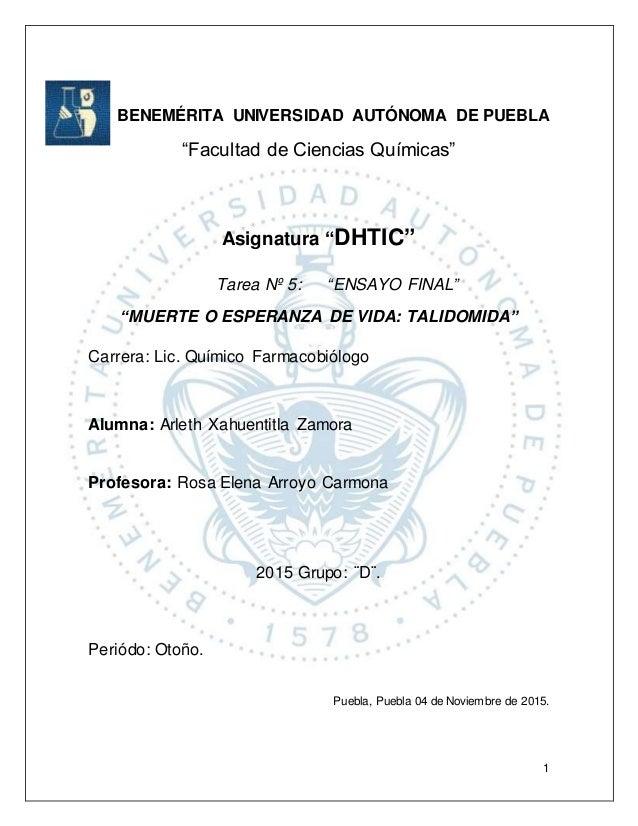 """1 BENEMÉRITA UNIVERSIDAD AUTÓNOMA DE PUEBLA """"Facultad de Ciencias Químicas"""" Asignatura """"DHTIC"""" Tarea Nº 5: """"ENSAYO FINAL"""" ..."""