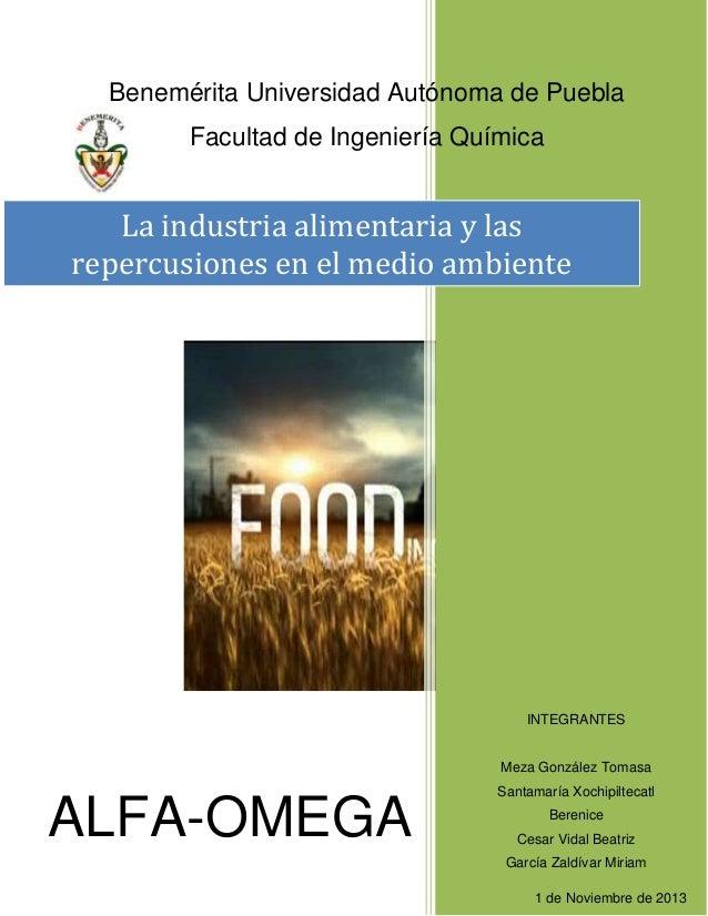 Benemérita Universidad Autónoma de Puebla Facultad de Ingeniería Química  La industria alimentaria y las repercusiones en ...