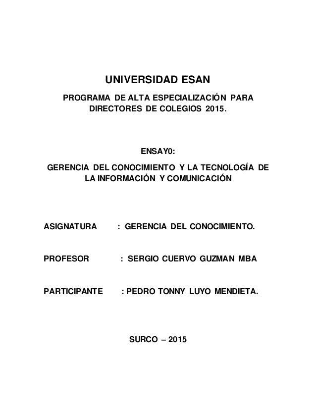 UNIVERSIDAD ESAN PROGRAMA DE ALTA ESPECIALIZACIÓN PARA DIRECTORES DE COLEGIOS 2015. ENSAY0: GERENCIA DEL CONOCIMIENTO Y LA...