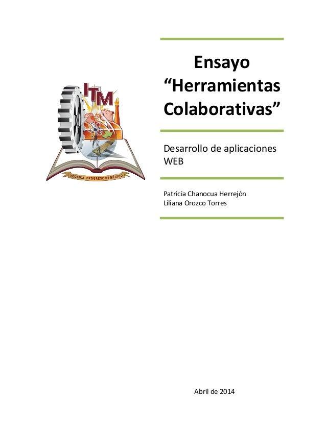 """Ensayo """"Herramientas Colaborativas"""" Desarrollo de aplicaciones WEB Patricia Chanocua Herrejón Liliana Orozco Torres Abril ..."""