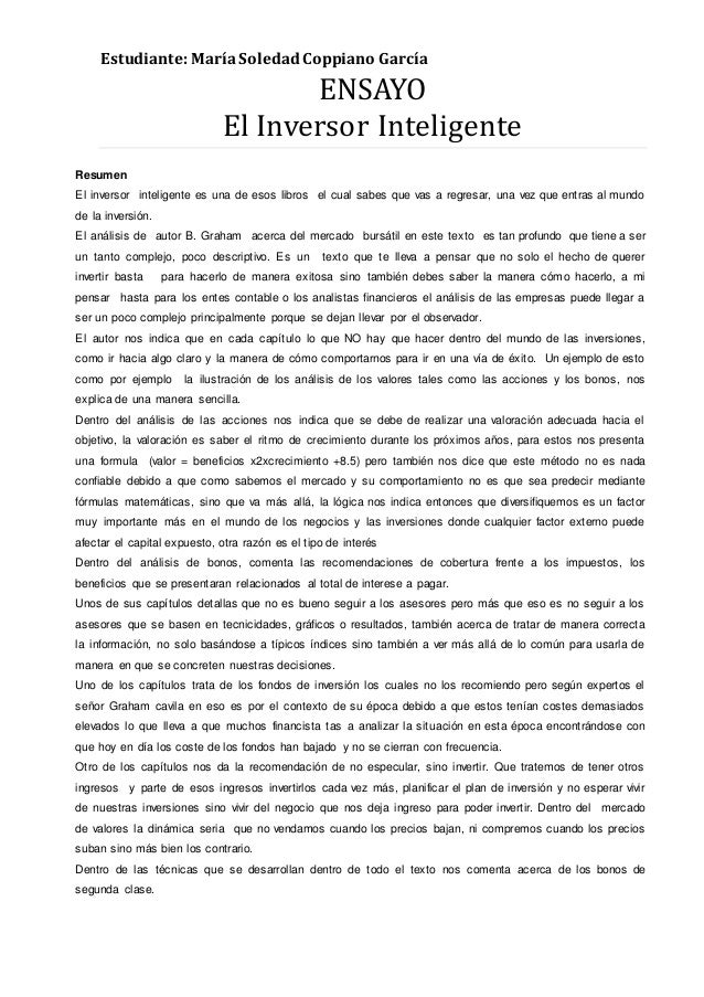 Estudiante: MaríaSoledadCoppiano García ENSAYO El Inversor Inteligente Resumen El inversor inteligente es una de esos libr...