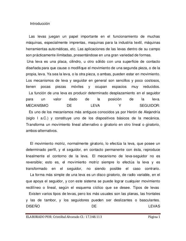 ELABORADO POR: Cristóbal Alvarado CI.: 17.348.113 Página 1 Introducción Las levas juegan un papel importante en el funcion...