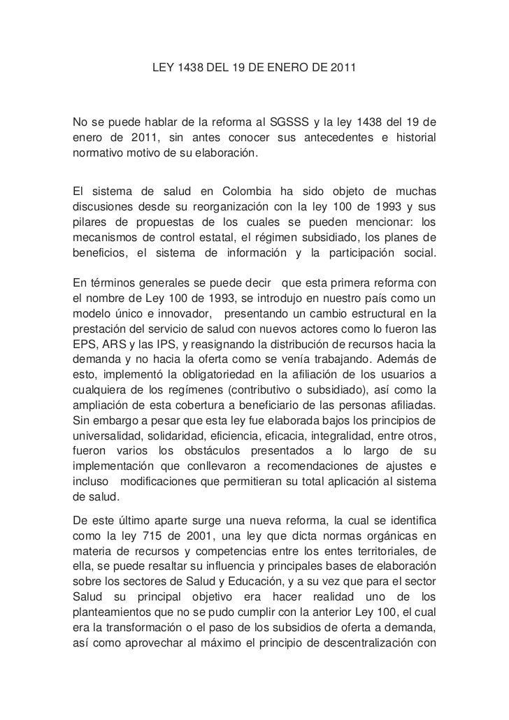 LEY 1438 DEL 19 DE ENERO DE 2011No se puede hablar de la reforma al SGSSS y la ley 1438 del 19 deenero de 2011, sin antes ...