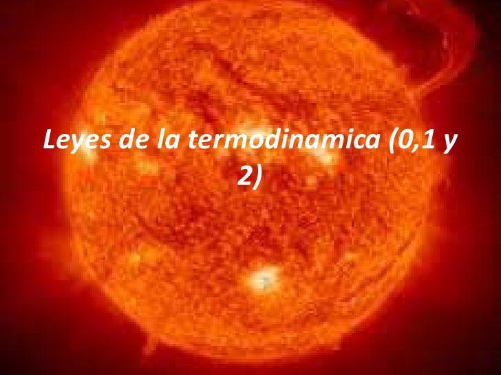 Leyes de la termodinamica (0,1 y                2)