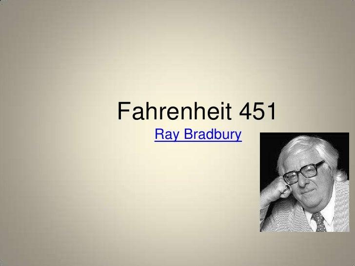 Fahrenheit 451<br />Ray Bradbury<br />
