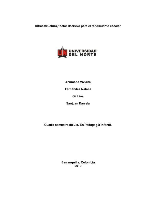 Infraestructura, factor decisivo para el rendimiento escolar Ahumada Viviana Fernández Natalia Gil Lina Sanjuan Daniela Cu...