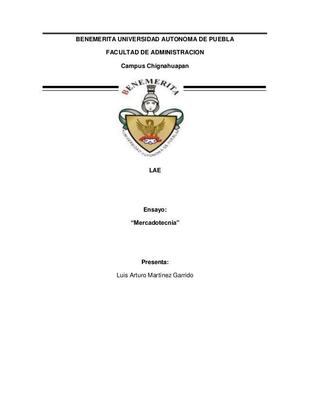 """BENEMERITA UNIVERSIDAD AUTONOMA DE PUEBLA FACULTAD DE ADMINISTRACION Campus Chignahuapan  LAE  Ensayo: """"Mercadotecnia""""  Pr..."""