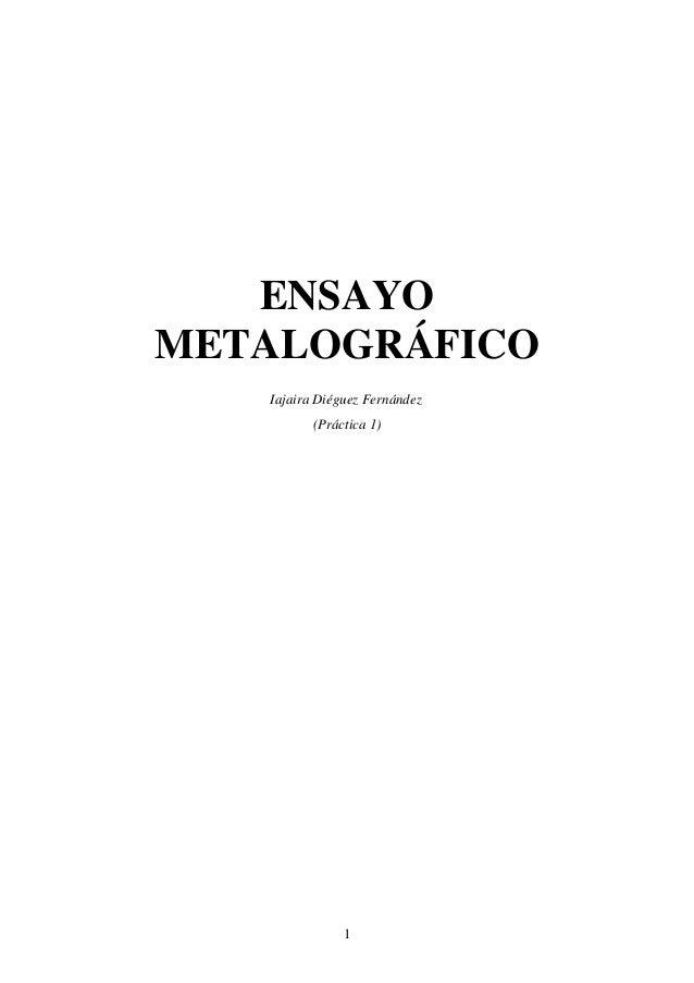 ENSAYOMETALOGRÁFICO   Iajaira Diéguez Fernández          (Práctica 1)               1