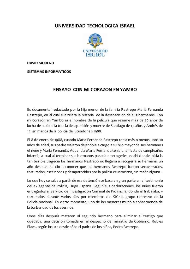 UNIVERSIDAD TECNOLOGICA ISRAELDAVID MORENOSISTEMAS INFORMATICOS                ENSAYO CON MI CORAZON EN YAMBOEs documental...
