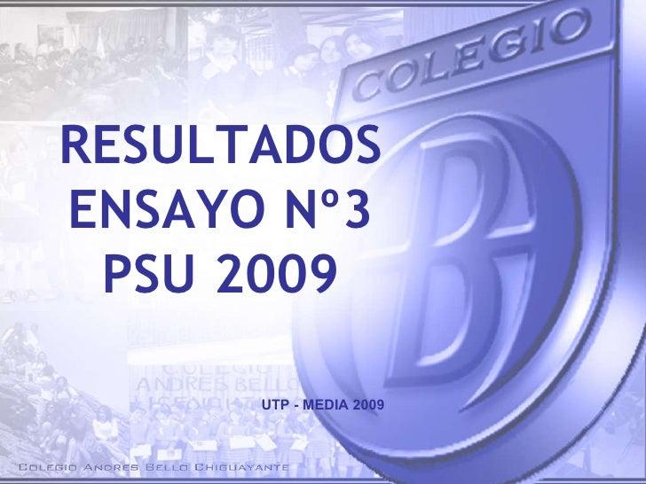 RESULTADOS ENSAYO Nº3 PSU 2009 UTP - MEDIA 2009