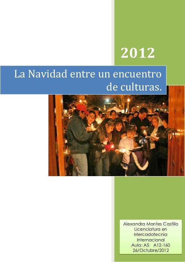 2012La Navidad entre un encuentro                  de culturas.                      Alexandra Montes Castillo            ...