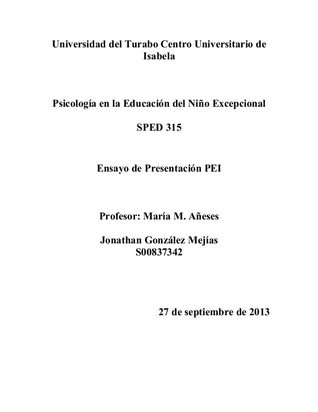 Universidad del Turabo Centro Universitario de Isabela  Psicología en la Educación del Niño Excepcional SPED 315  Ensayo d...