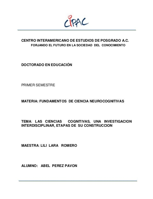 CENTRO INTERAMERICANO DE ESTUDIOS DE POSGRADO A.C.DOCTORADO EN EDUCACIÓNPRIMER SEMESTREMATERIA: FUNDAMENTOS DE CIENCIA NEU...