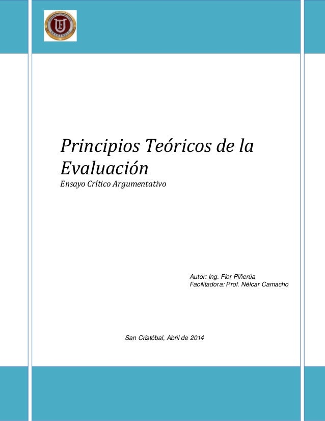 Principios Teóricos de la Evaluación Ensayo Crítico Argumentativo Autor: Ing. Flor Piñerúa Facilitadora: Prof. Nélcar Cama...