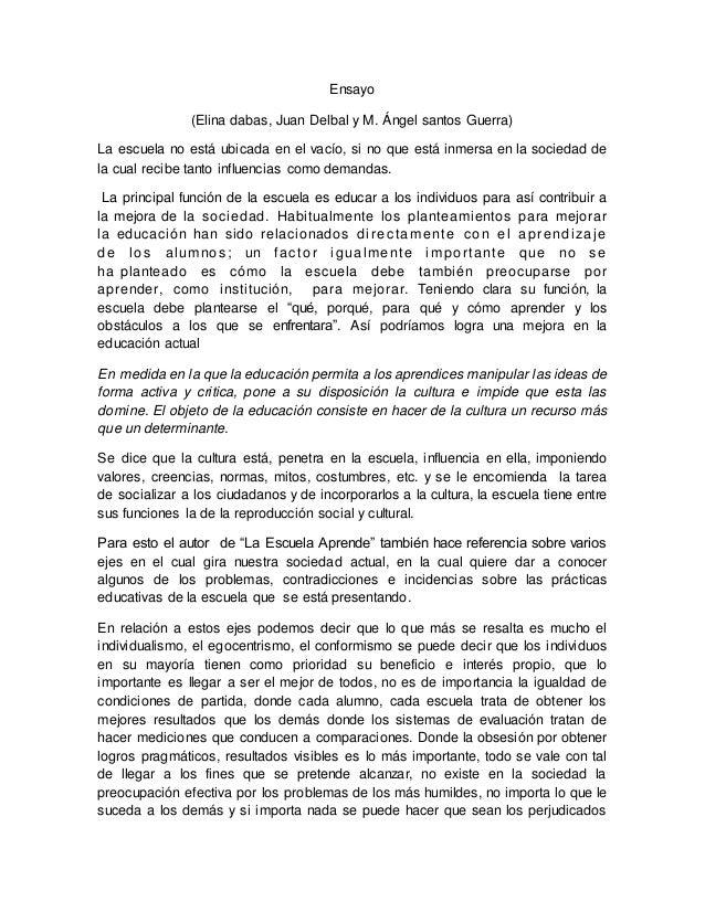 Ensayo (Elina dabas, Juan Delbal y M. Ángel santos Guerra) La escuela no está ubicada en el vacío, si no que está inmersa ...