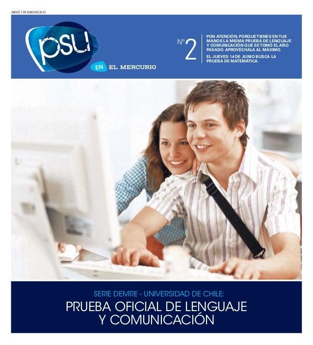 Prueba oficial de lenguaje y comunicación Serie Demre - Universidad de Chile: JUEVES 7 DE junio DE 2012 Pon atención, porq...