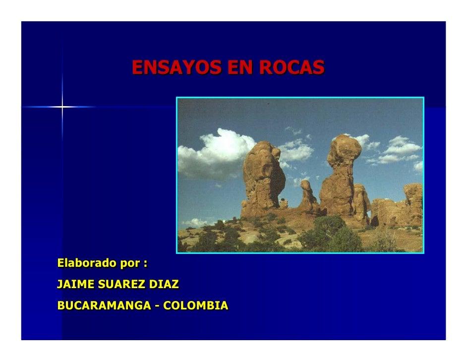 ENSAYOS EN ROCASElaborado por :JAIME SUAREZ DIAZBUCARAMANGA - COLOMBIA