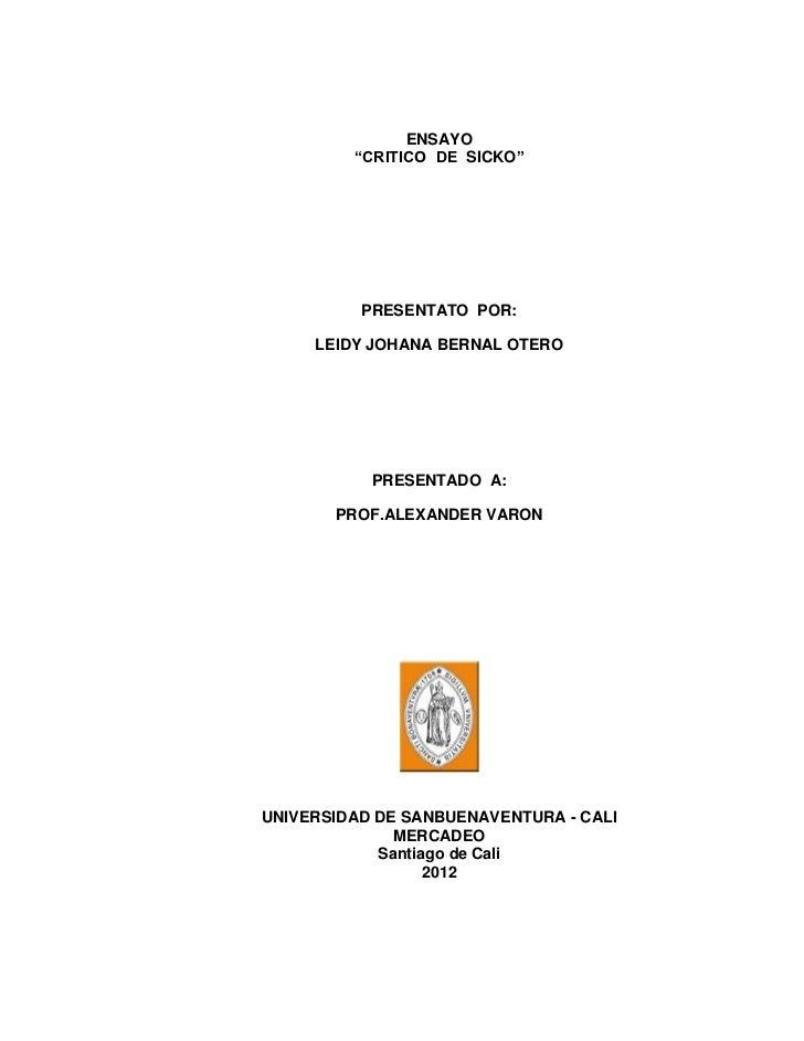 """ENSAYO         """"CRITICO DE SICKO""""          PRESENTATO POR:     LEIDY JOHANA BERNAL OTERO           PRESENTADO A:       PRO..."""