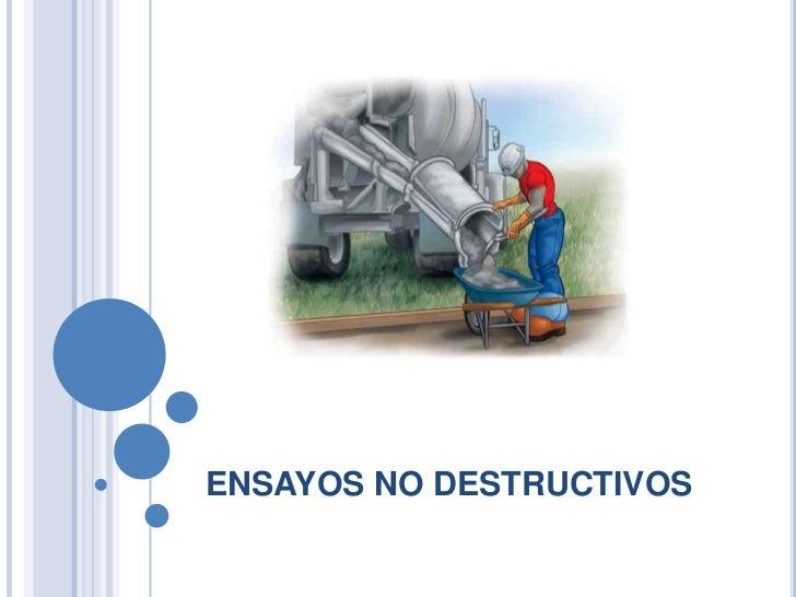ENSAYOS NO DESTRUCTIVOS<br />