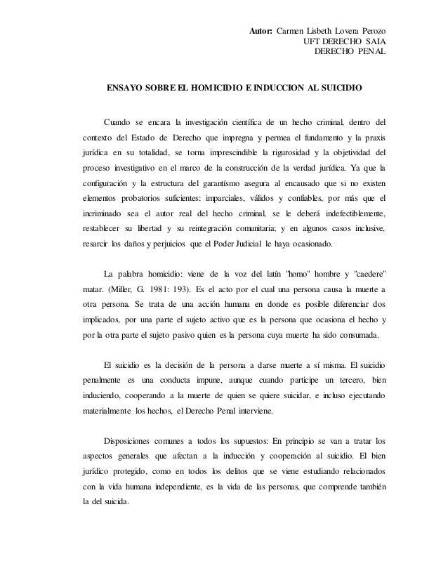 Autor: Carmen Lisbeth Lovera Perozo UFT DERECHO SAIA DERECHO PENAL ENSAYO SOBRE EL HOMICIDIO E INDUCCION AL SUICIDIO Cuand...