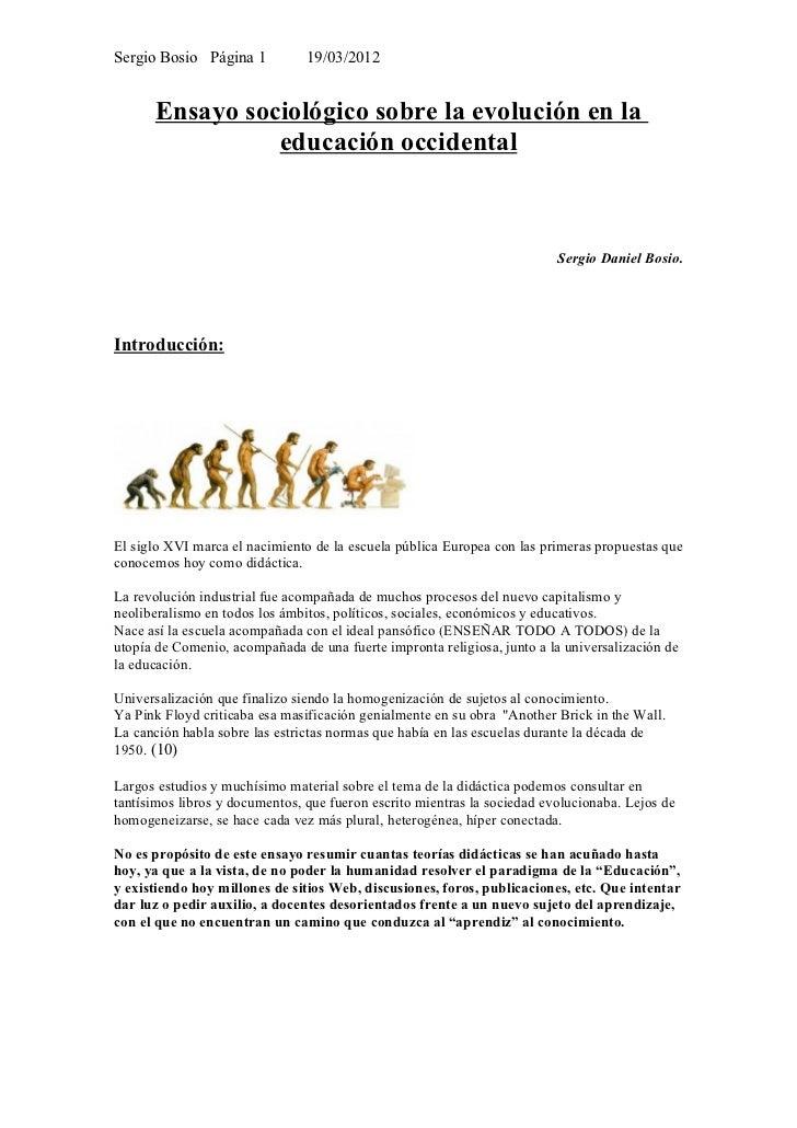 Sergio Bosio Página 1           19/03/2012      Ensayo sociológico sobre la evolución en la                educación occid...
