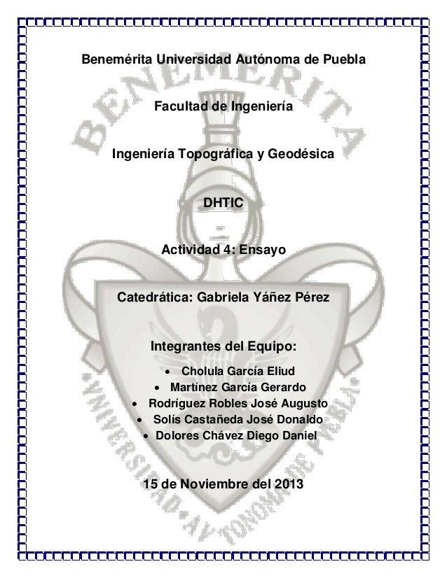 Benemérita Universidad Autónoma de Puebla  Facultad de Ingeniería  Ingeniería Topográfica y Geodésica  DHTIC  Actividad 4:...