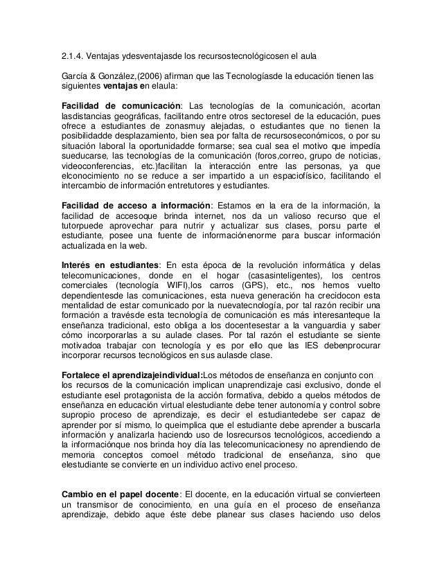 2.1.4. Ventajas ydesventajasde los recursostecnológicosen el aula García & González,(2006) afirman que las Tecnologíasde l...