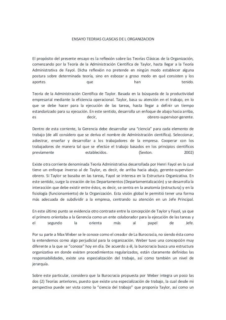 ENSAYO TEORIAS CLASICAS DE L ORGANIZACIONEl propósito del presente ensayo es la reflexión sobre las Teorías Clásicas de la...