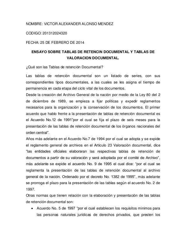 NOMBRE: VICTOR ALEXANDER ALONSO MENDEZ CODIGO: 201312024320 FECHA: 25 DE FEBRERO DE 2014 ENSAYO SOBRE TABLAS DE RETENCIN D...