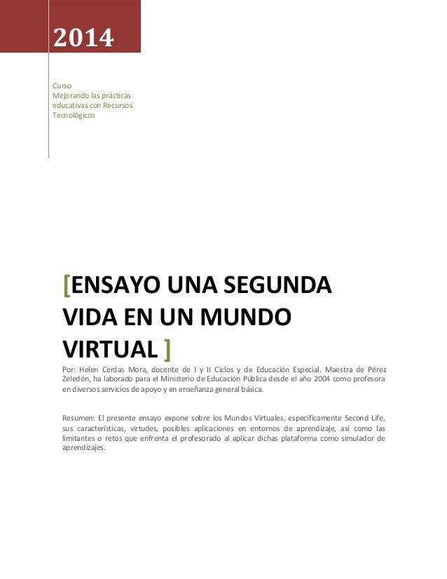 2014 Curso Mejorando las prácticas educativas con Recursos Tecnológicos [ENSAYO UNA SEGUNDA VIDA EN UN MUNDO VIRTUAL ] Por...