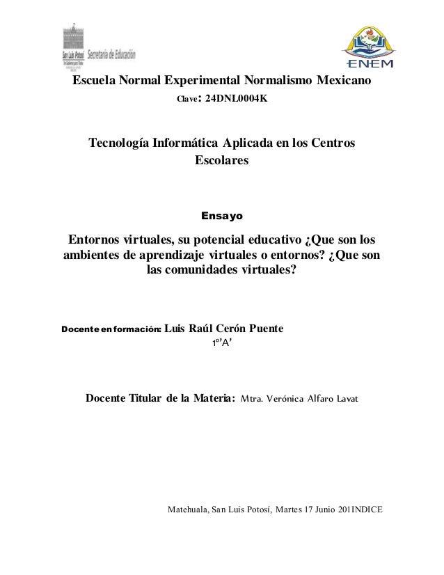 Escuela Normal Experimental Normalismo Mexicano Clave: 24DNL0004K Tecnología Informática Aplicada en los Centros Escolares...