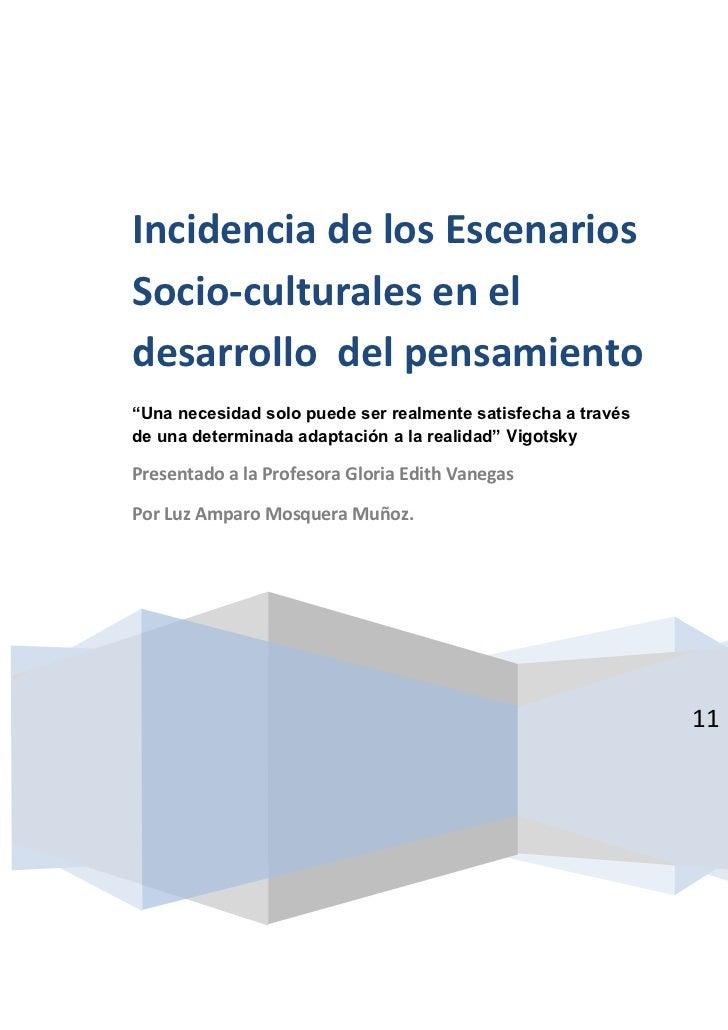 """11Incidencia de los Escenarios Socio-culturales en el desarrollo  del pensamiento""""Una necesidad solo puede ser realmente s..."""