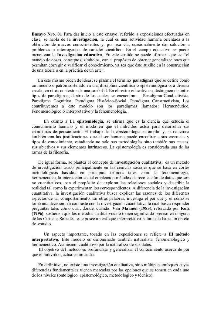 Ensayo Nro. 01 Para dar inicio a este ensayo, referido a exposiciones efectuadas enclase, se habla de la investigación, la...