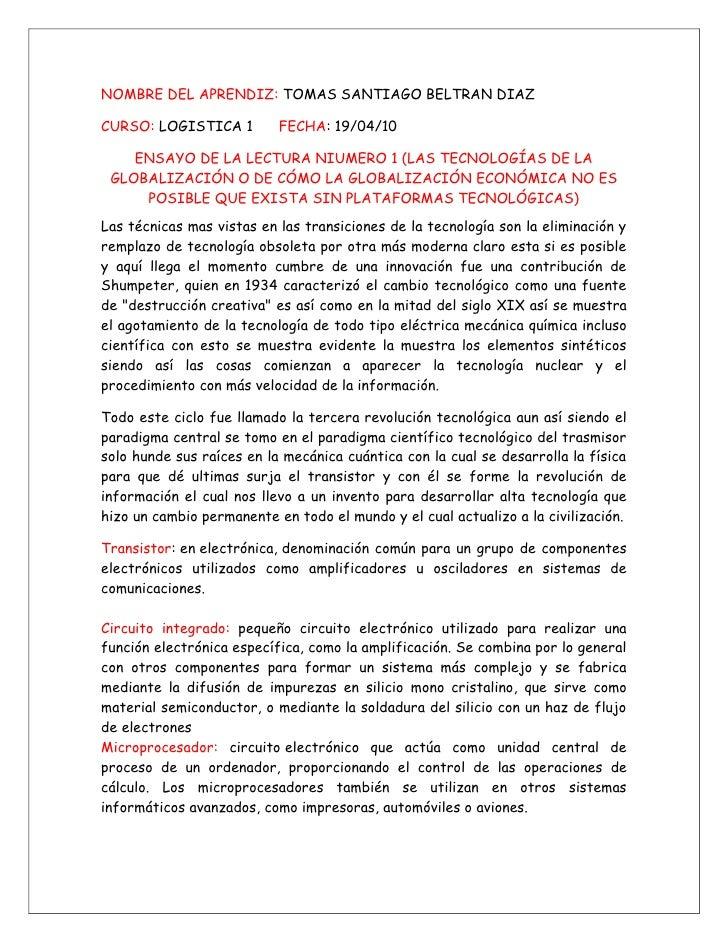 NOMBRE DEL APRENDIZ: TOMAS SANTIAGO BELTRAN DIAZ   <br />CURSO: LOGISTICA 1      FECHA: 19/04/10<br />ENSAYO DE LA LECTURA...