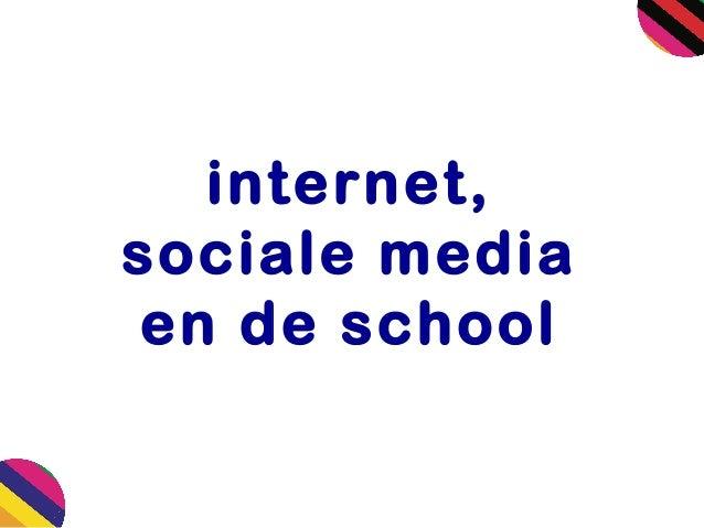internet, sociale media en de school