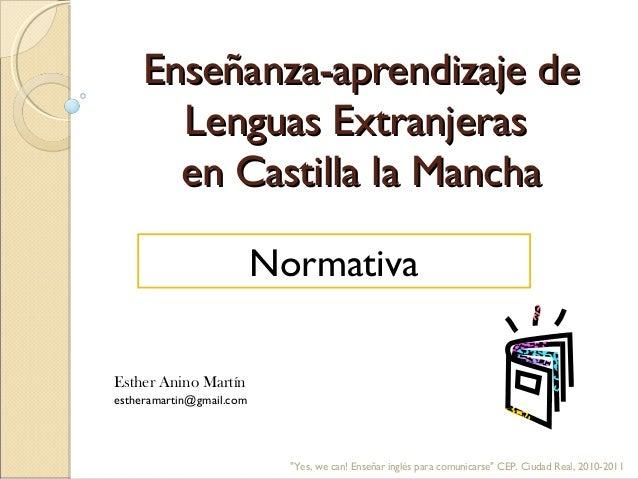 Enseñanza-aprendizaje deEnseñanza-aprendizaje de Lenguas ExtranjerasLenguas Extranjeras en Castilla la Manchaen Castilla l...