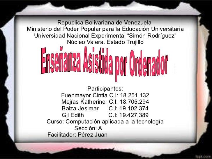 República Bolivariana de Venezuela  Ministerio del Poder Popular para la Educación Universitaria Universidad Nacional Expe...