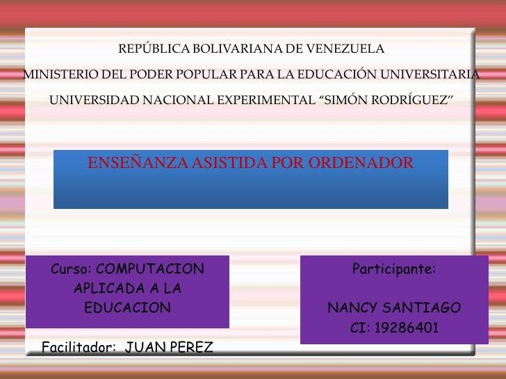 REPÚBLICA BOLIVARIANA DE VENEZUELAMINISTERIO DEL PODER POPULAR PARA LA EDUCACIÓN UNIVERSITARIA   UNIVERSIDAD NACIONAL EXPE...