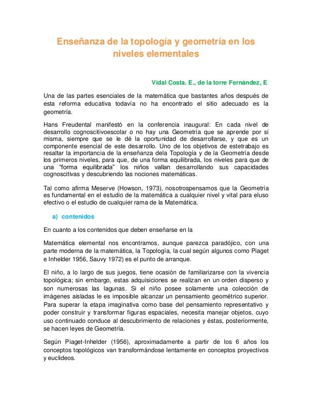 Enseñanza de la topología y geometría en los niveles elementales Vidal Costa. E., de la torre Fernández, E. Una de las par...